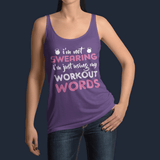 I'm not Swearing I'm just using my Workout Words Tanktop Women