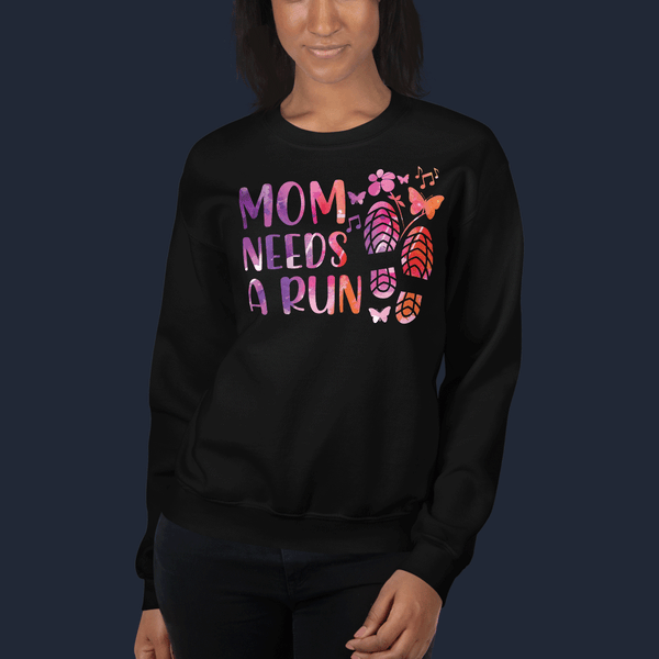 Mom Need A Run Sweatshirt