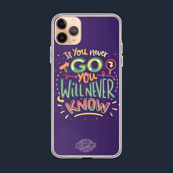 If You Never Go You Will Never Know iPhone Case