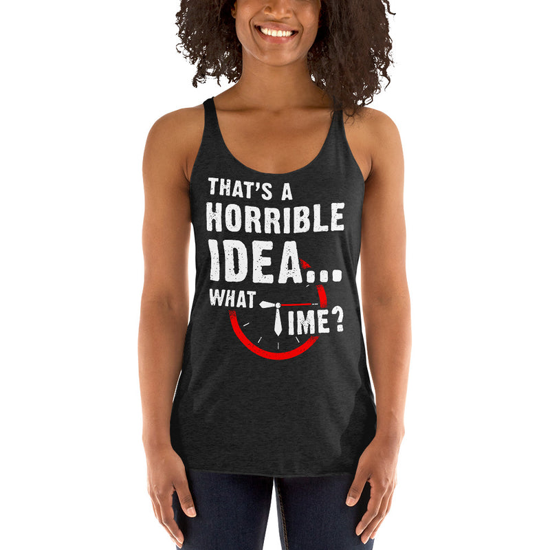 That's a Horrible Idea...What time? Tank Top Crop