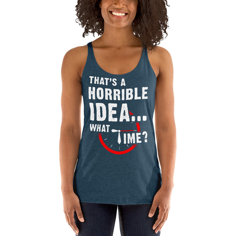 That's a Horrible Idea...What time? Lace Tank Top