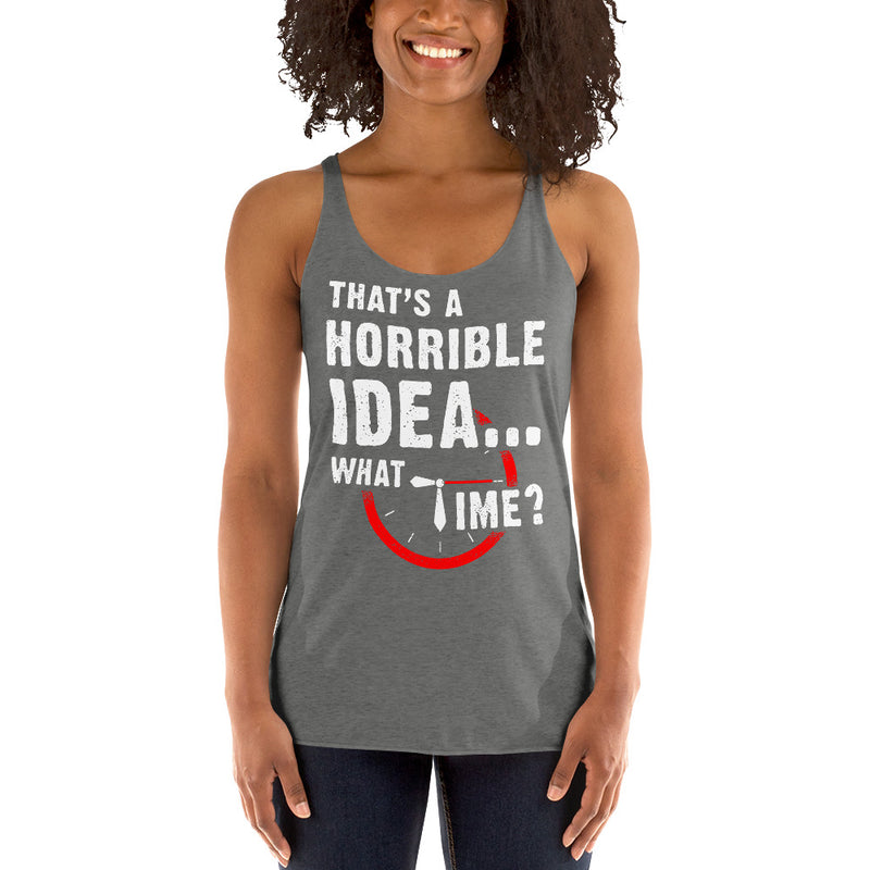 That's a Horrible Idea...What time? Tank Top Workout