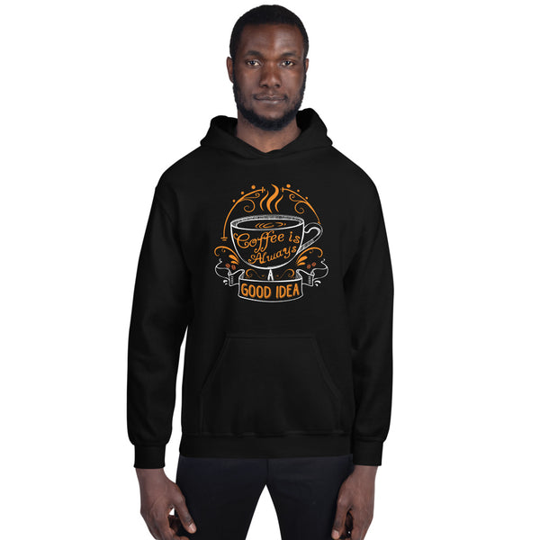 Coffee is Always A Good Idea Men's Hoodie