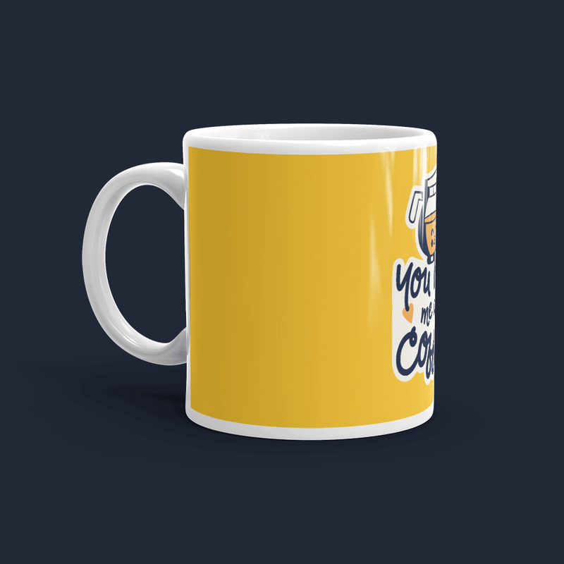 You had me at Coffee Personalised Coffee Mug