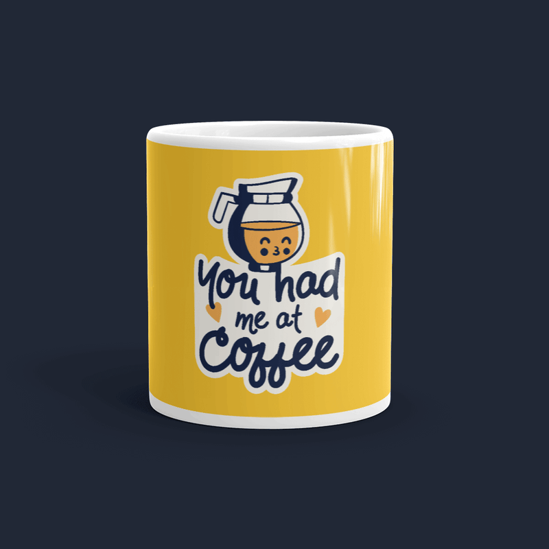 You had me at Coffee Customized Coffee Mug
