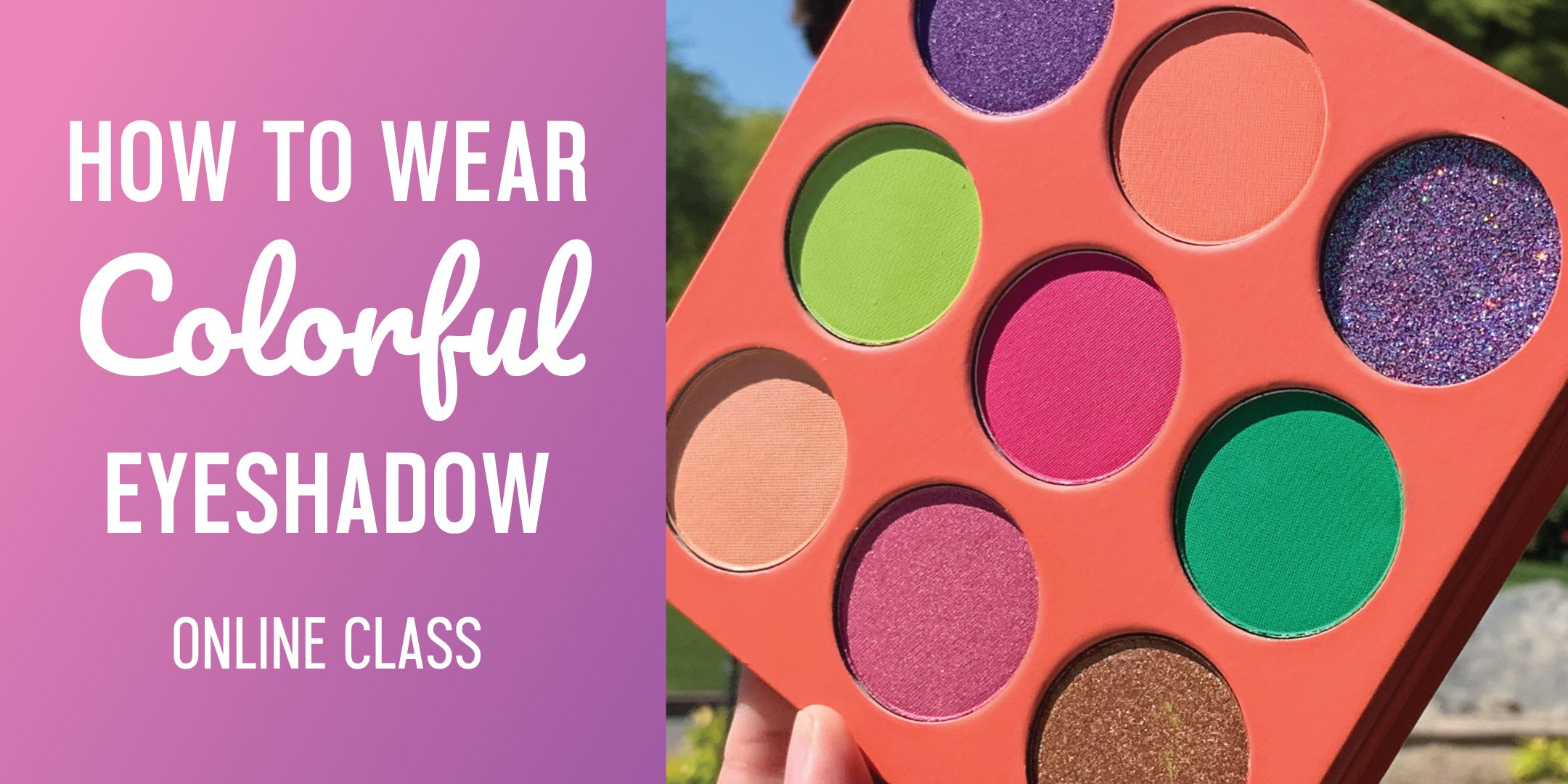 How to Wear Colorful Makeup Workshop