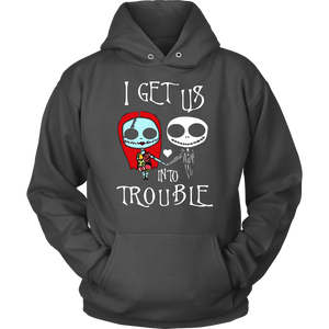 I Get Us Into Trouble T-Shirt