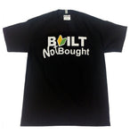 BUILT NOT BOUGHT W/LEAF T-SHIRT
