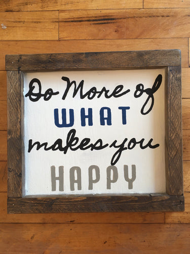 Cigar Box Designs- What Makes You Happy Sign