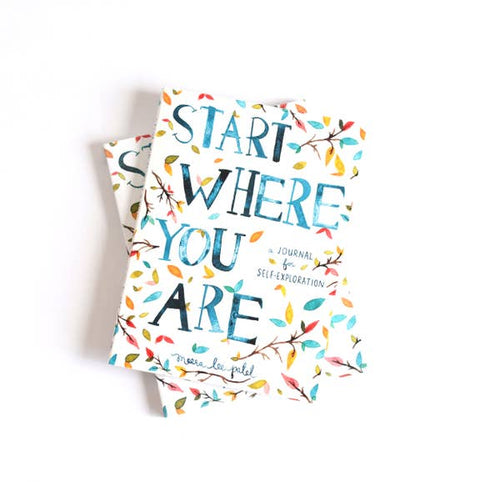 Start Where You Are: A Journal for Self Exploration