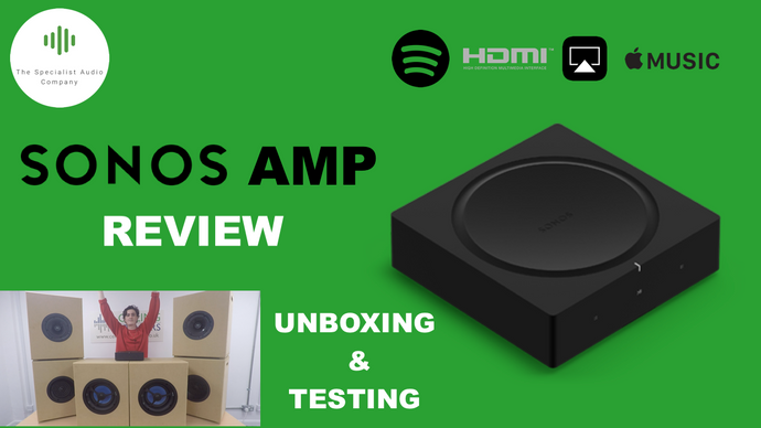 VIDEO - Unboxing, Set Up and Testing of the New Sonos Amp