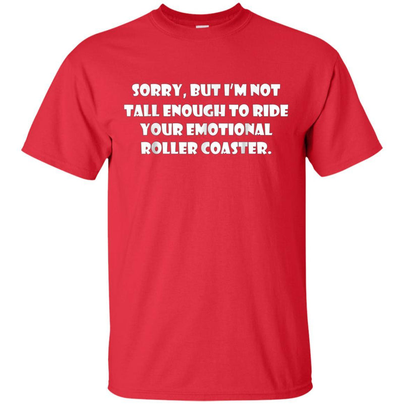 Im Not Riding Your Emotional Rollercoaster T-Shirt