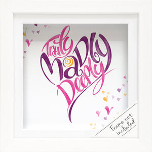 Truly Madly Deeply: Print