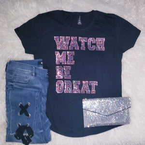 Watch Me Be Great Rhinestone Tee