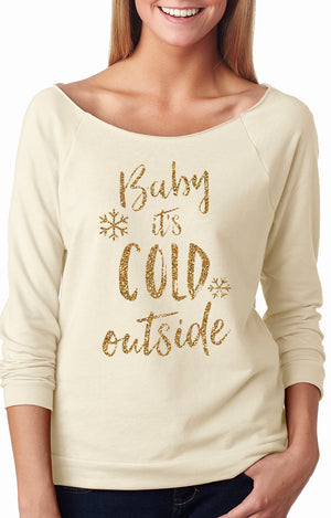 Baby It's Cold Outside Slouchy Top