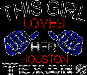 Houston This Girl Loves Her Texans Rhinestone Tee
