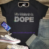Crystallized Rhinestone My Melanin Is Dope Bling Bling T-Shirt