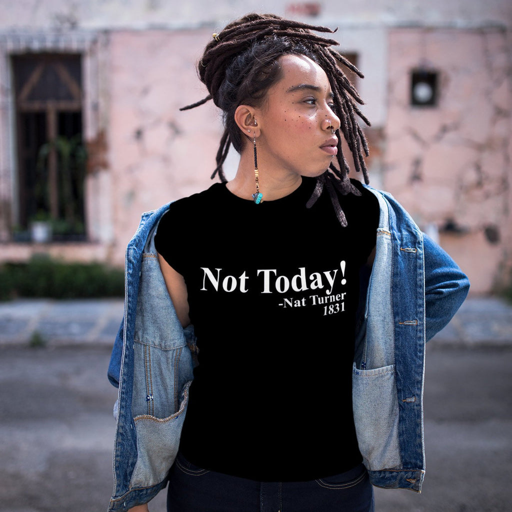 Not Today Nat Turner Black History Graphic Tee