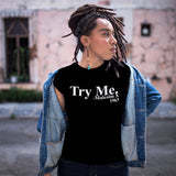 Try Me Malcolm X Black History Graphic Tee