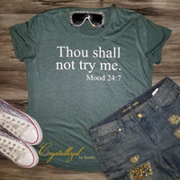 Thou Shall Not Try Me Graphic Tee