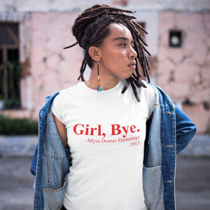 Girl, Bye Myra Davis Hemmings Delta Sigma Theta History Graphic Tee PLEASE READ DESCRIPTION