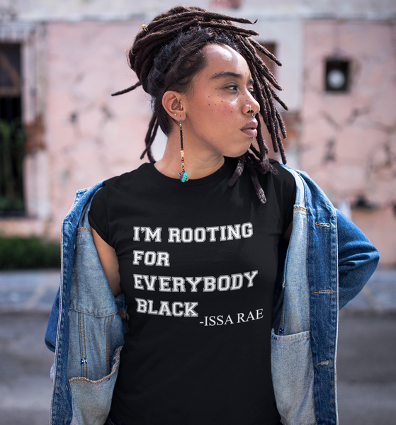 I'm Rooting for Everybody Black Black History Graphic Tee
