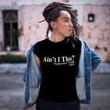 Ain't I Tho Sojourner Truth Black History Graphic Tee