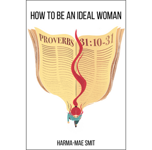 How to Be an Ideal Woman: Encouragment from Proverbs 31