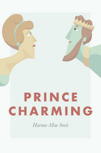 Load image into Gallery viewer, Prince Charming cover retelling Cinderella by Harma-Mae Smit