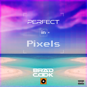 Perfect in Pixels by Brad Cook Cover artwork