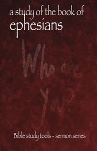 A Study of the Book of Ephesians $6.99