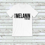It's the MELANIN Tee