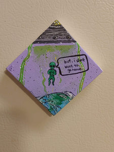 'I don't want to go home' mini canvas magnet