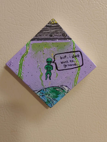 'I don't want to go home' mini canvas magnet - TLC Pins