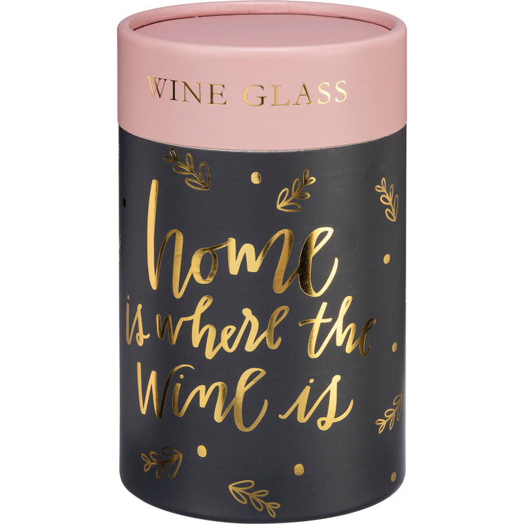 Wine Glass - Home Is Where The Wine Is