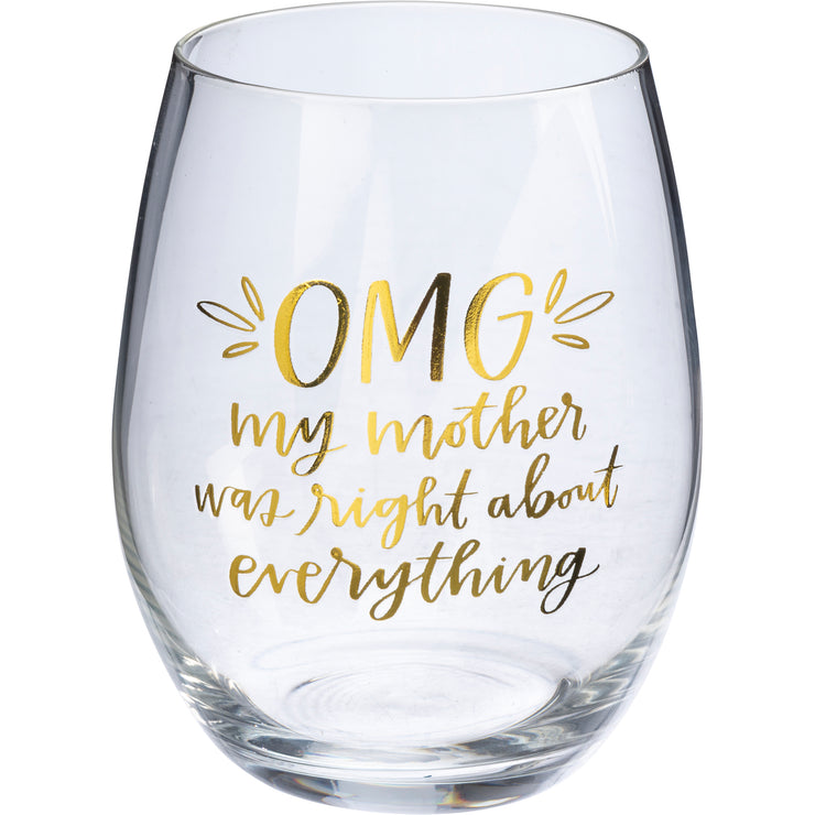 Wine Glass - OMG My Mother Was Right