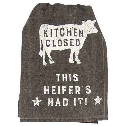 Kitchen Closed, This Heifer's Had It! Dish Towel