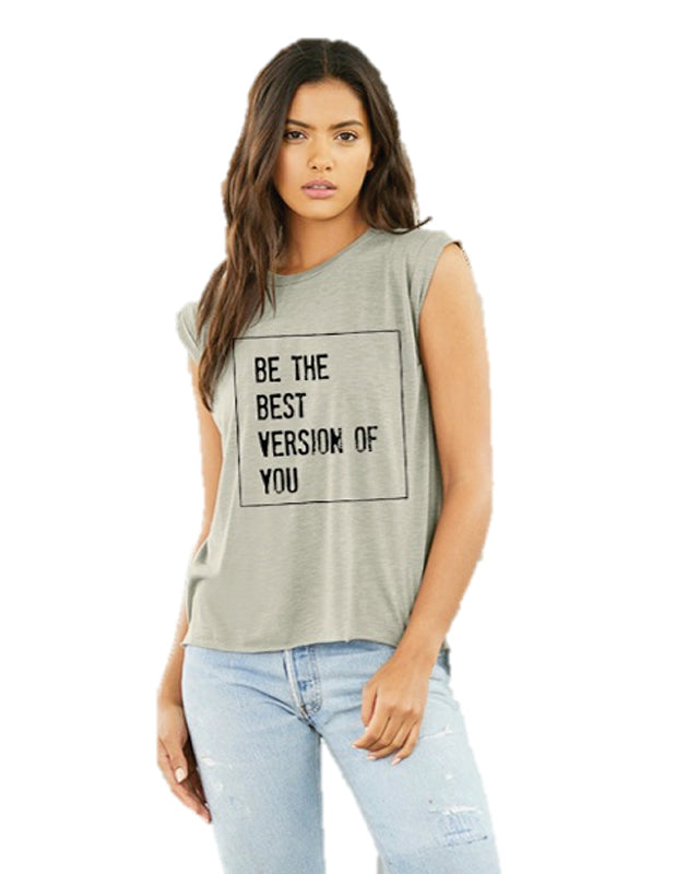 Be the Best Version of You Stone Rolled Cuff Tee