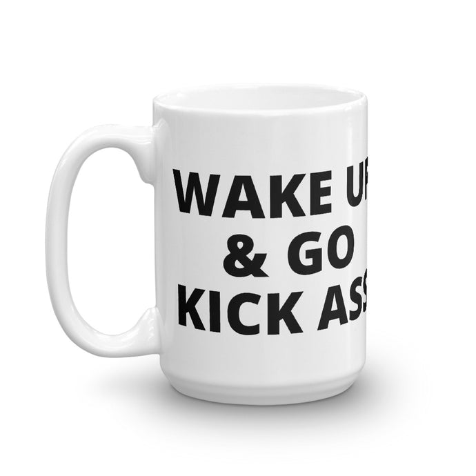WAKE UP & GO KICK ASS Coffee Mug
