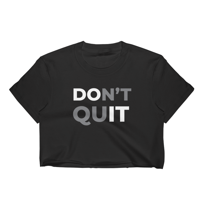 Don't Quit Crop Top