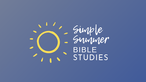 Yellow Sun with White Text saying Simple Summer Bible Studies