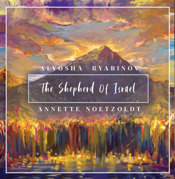 The Shepherd of Israel - Alyosha Ryabinov and Annette Notzoldt (CD Album)