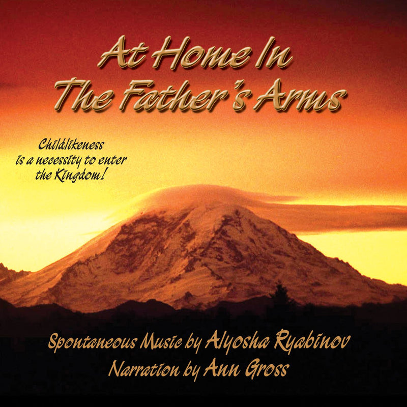 At Home In the Father's Arms - Alyosha Ryabinov (CD Album)