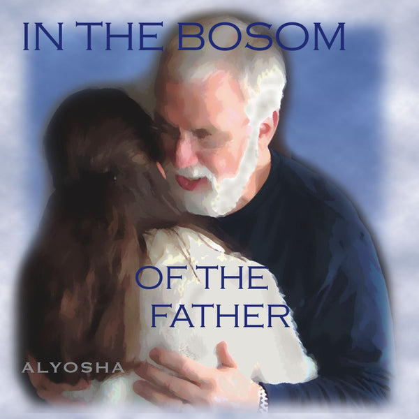 In The Bosom Of The Father - Alyosha Ryabinov (CD Album)