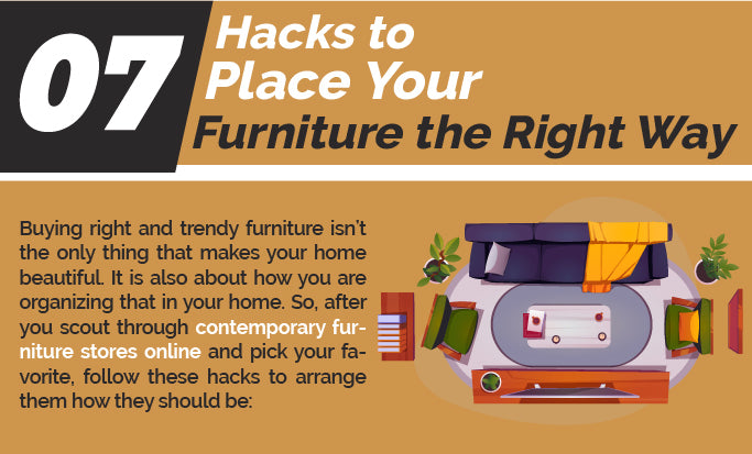 7 Hacks To Place Your Furniture the Right Way