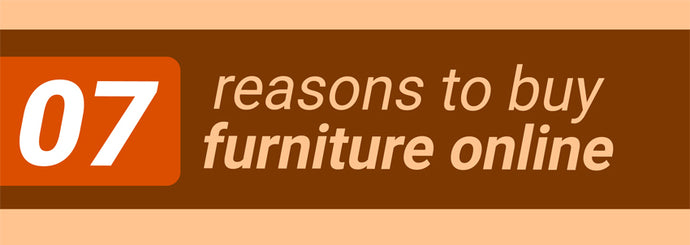 07 Reasons To Buy Furniture Online
