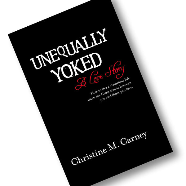 Unequally Yoked, A Love Story