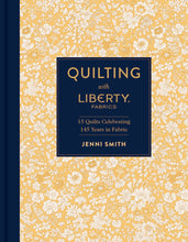 Load image into Gallery viewer, Quilting With Liberty Fabrics book