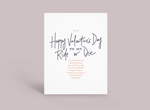 NOT Ride or Die Valentine