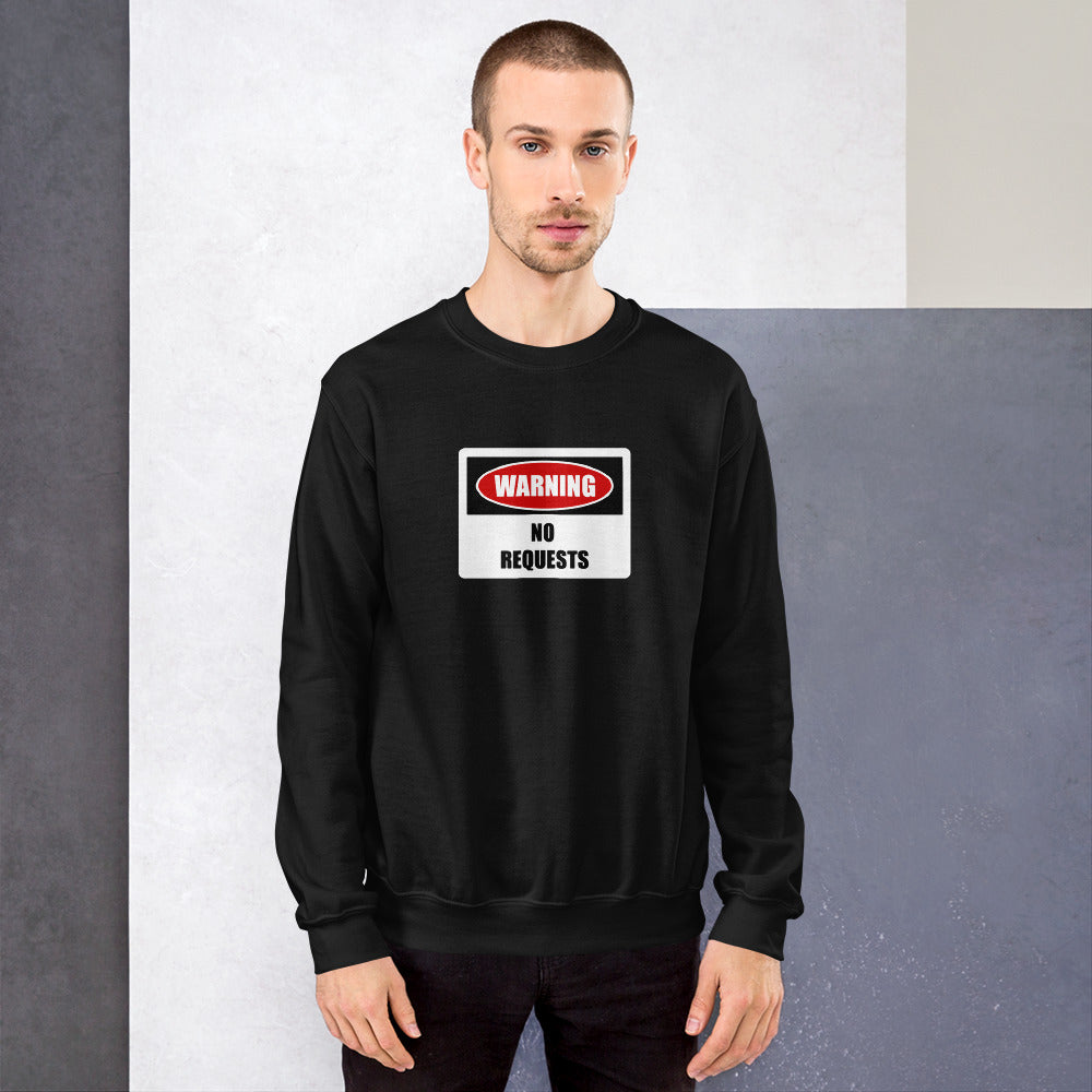 dirtystyluswear - Warning No Requests - Mens Unisex DJ Sweatshirt - dirtystyluswear.com - Sweatshirt